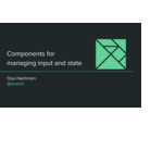 Components for Managing Input and State