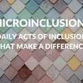 Microinclusions: Daily Acts of Inclusion That Make a Difference