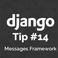 Django Tips #14 Using the Messages Framework