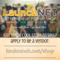 Be a Vendor at the LaunchNET Entrepreneur Pop-Up Shop!