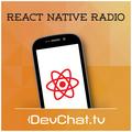Ignite Framework & Infinite Red with Gant LaBorde - React Native Radio
