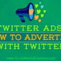 Twitter Ads: How to Advertise With Twitter