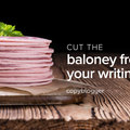 How to Ruthlessly Cut Worthless Words from Your Sales Copy