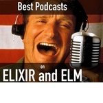 Must listen podcasts on Elixir and Elm