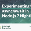 [英] Experimenting with async/await in Node.js 7 Nightly