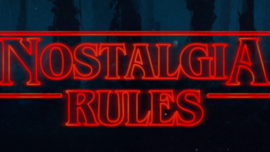 Stranger Things: Nostalgia Marketing Works