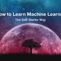 [英] How to Learn Machine Learning, The Self-Starter Way