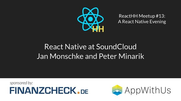 ReactHH #13: React Native at Soundcloud by Jan Monschke and Peter Minarik