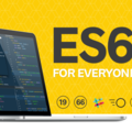 ES6 for Everyone — The best way to learn modern ES6 JavaScript