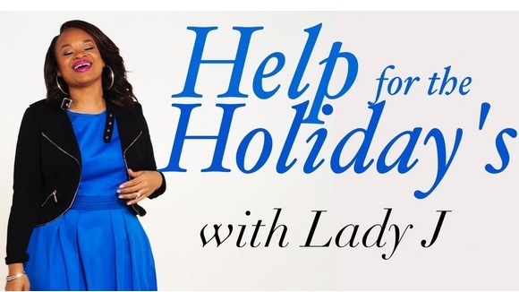 Help for the Holidays w/ Lady J