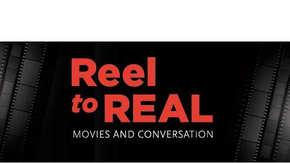 Reel to REAL: Movies and Conversation