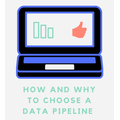 Why you need a data pipeline and which one you should choose