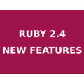 9 New Features in Ruby 2.4