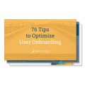 76 Tips to Optimize User Onboarding