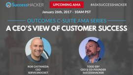 AMA: A CEO's View of Customer Success