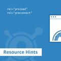 [英] Resource Hints - What is Preload, Prefetch, and Preconnect?