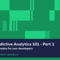 Predictive Analytics 101 - the basics explained for non-developers
