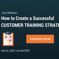 [Webinar] How to Create a Successful Customer Training Strategy