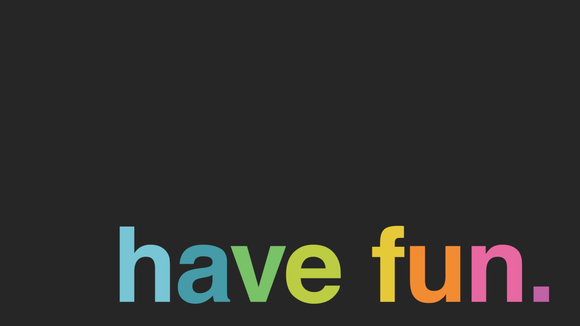 100 Things I learned at the d.school: Always bring the fun (#1)