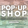 LaunchNET Entrepreneur Pop-Up Shop: Sign up now