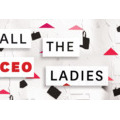 All The CEO Ladies: Wed, Mar 1, 2017 at 5:30 PM