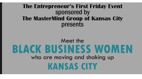 The Entrepreneurs First Friday Event - Black Women In Business