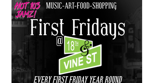First Fridays in the 18th & Vine Historic Jazz district Hot 103 Jamz Events