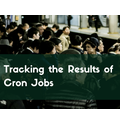 Tracking the Results of Cron Jobs
