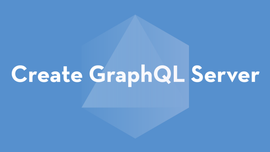 create-graphql-server — instantly scaffold a GraphQL server