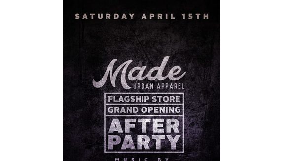 MADE Urban Apparel Flagship Store Grand Opening After Party