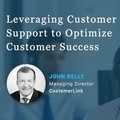 Leveraging Customer Support for Customer Success