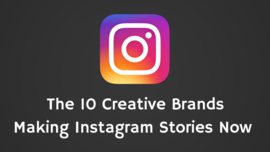 10 Creative Brands Making Instagram Stories Now