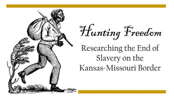 Hunting Freedom: Researching the End of Slavery on the Border