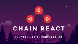 Chain React 2017: The React Native Conference