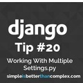 Django Tips #20: Working With Multiple Settings Modules