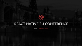 Notes on React Native EU 2017