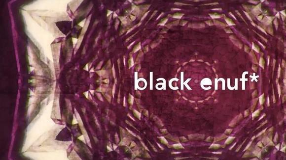 "Film Screening: ""black enuf*"""