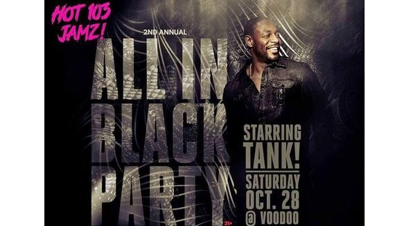 HOT 103 JAMZ Presents All in Black Party feat. TANK