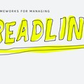 3 frameworks for managing deadlines