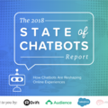 The 2018 State of Chatbots Report: How Chatbots Are Reshaping Online Experiences | Drift