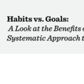 Habits vs. Goals