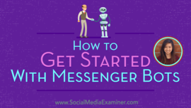 How to Get Started With Messenger Bots : Social Media Examiner