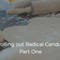 Rolling Out Radical Candor: Part One