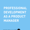 Professional Development as a Product Manager