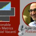 Actionable Agile Metrics with Daniel Vacanti