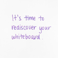 Dear designer, it's time to rediscover your whiteboard