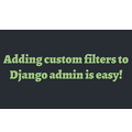 Adding custom filters to Django admin is easy!